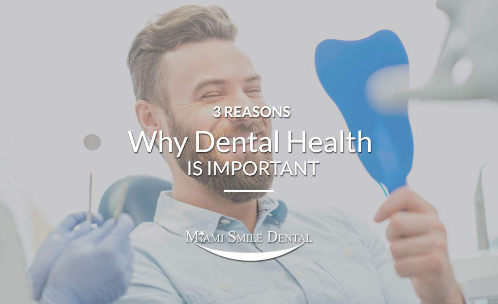 3 Reasons Why Dental Health is Important