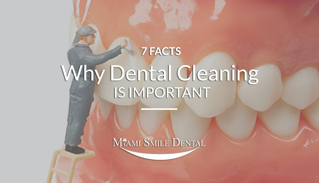 7 Facts Why Dental Cleaning Is Important