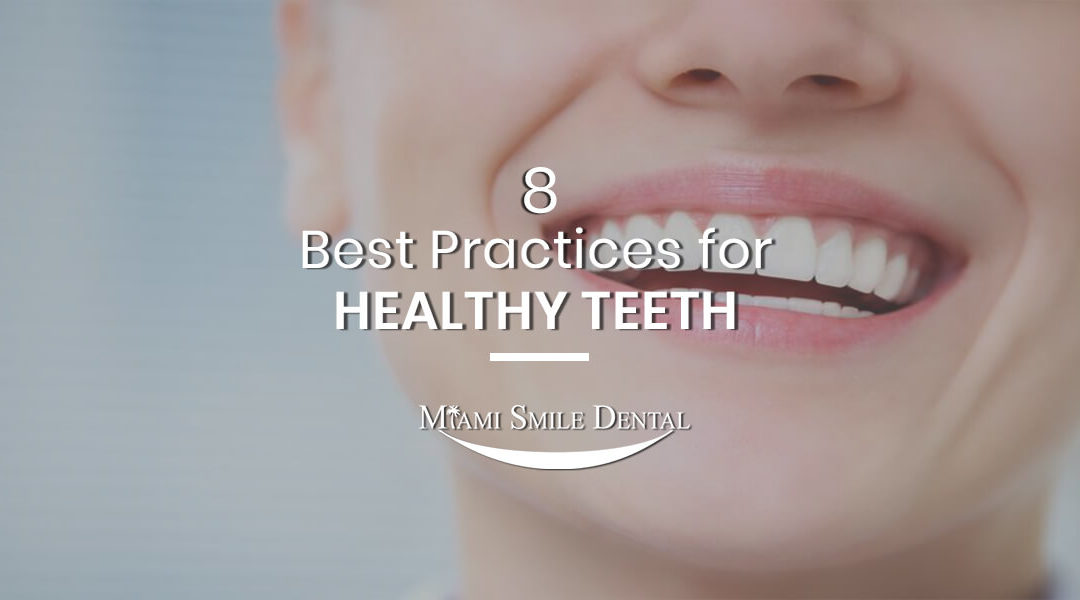8 Best Practices for Healthy Teeth