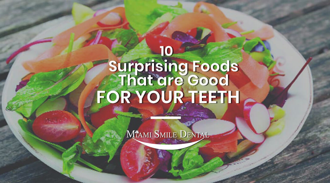 10 Surprising Foods That are Good for Your Teeth