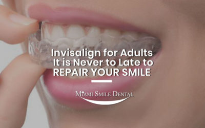 Invisalign for Adults: It is Never too Late to Repair Your Smile
