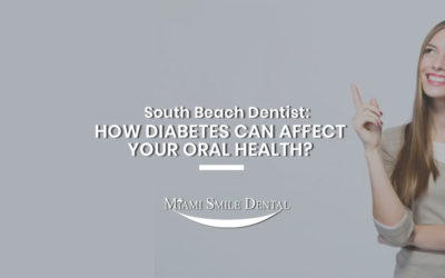South Beach Dentist: How Diabetes Can Affect Your Oral Health?