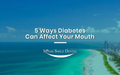 5 Ways Diabetes Can Affect Your Mouth