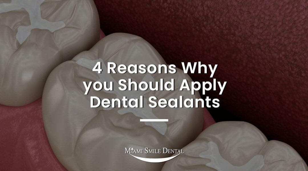 4 Reasons Why you Should Apply Dental Sealants