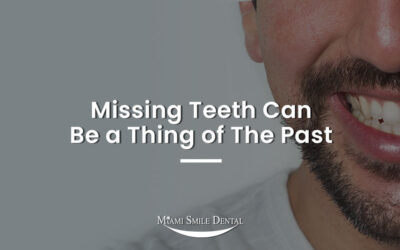 Missing Teeth Can Be a Thing of The Past