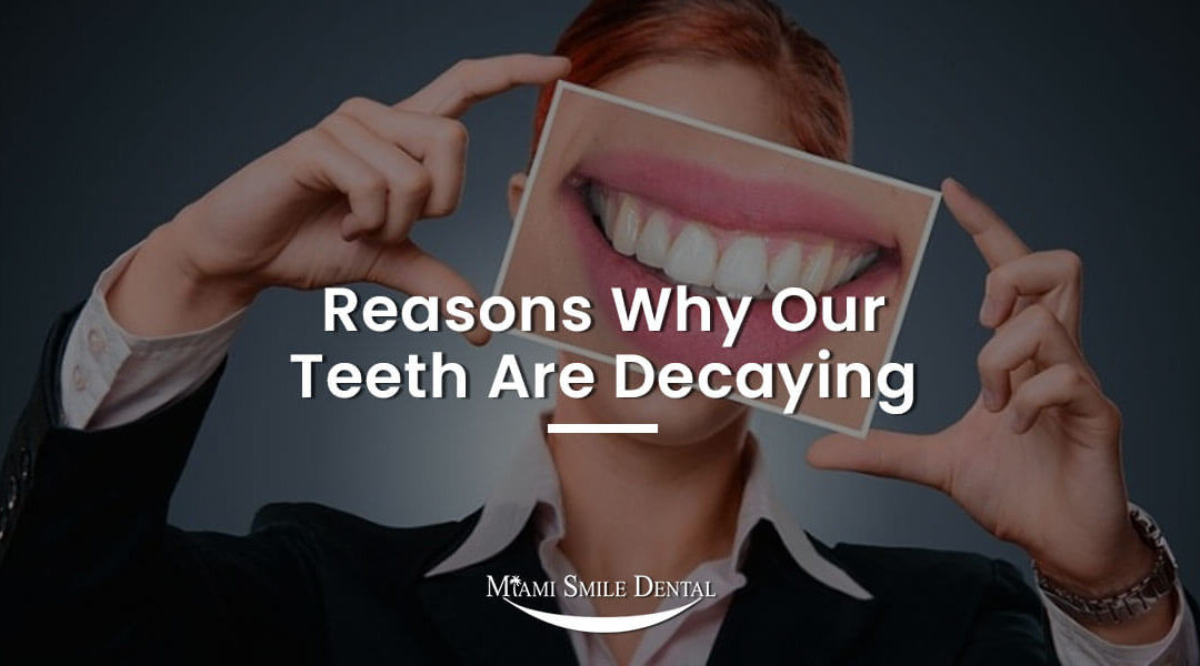Reasons Why Our Teeth Are Decaying