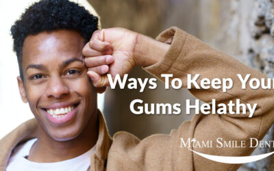 Ways to Keep Your Gums Healthy